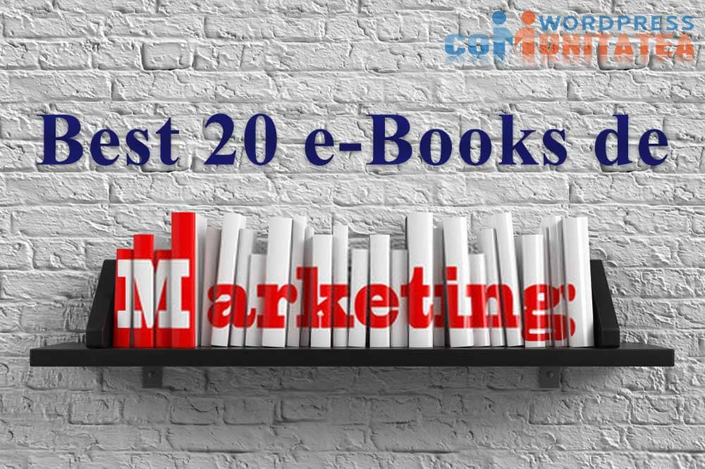 20 Cele mai bune Cărți de Marketing pentru a vă aprofunda abilitățile