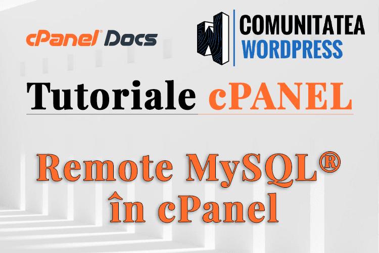 Acces MySQL la distanță - Cum se configurează în cPanel