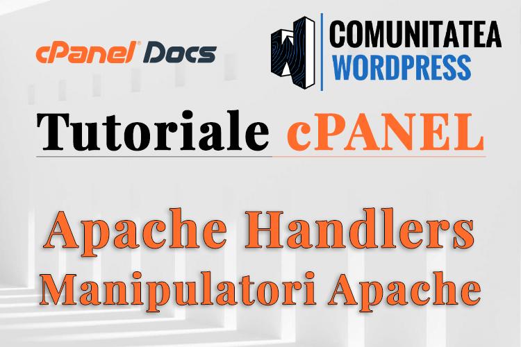 Apache handlers - Cum se configurează în cPanel