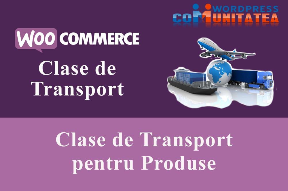 Clase de Transport pentru Produse în WooCommerce