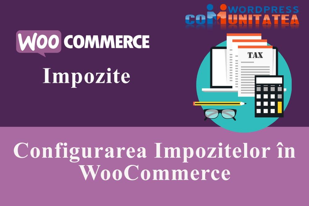 Configurarea Impozitelor în WooCommerce