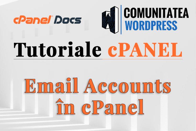 Conturi de email - Cum se gestionează ele în cPanel