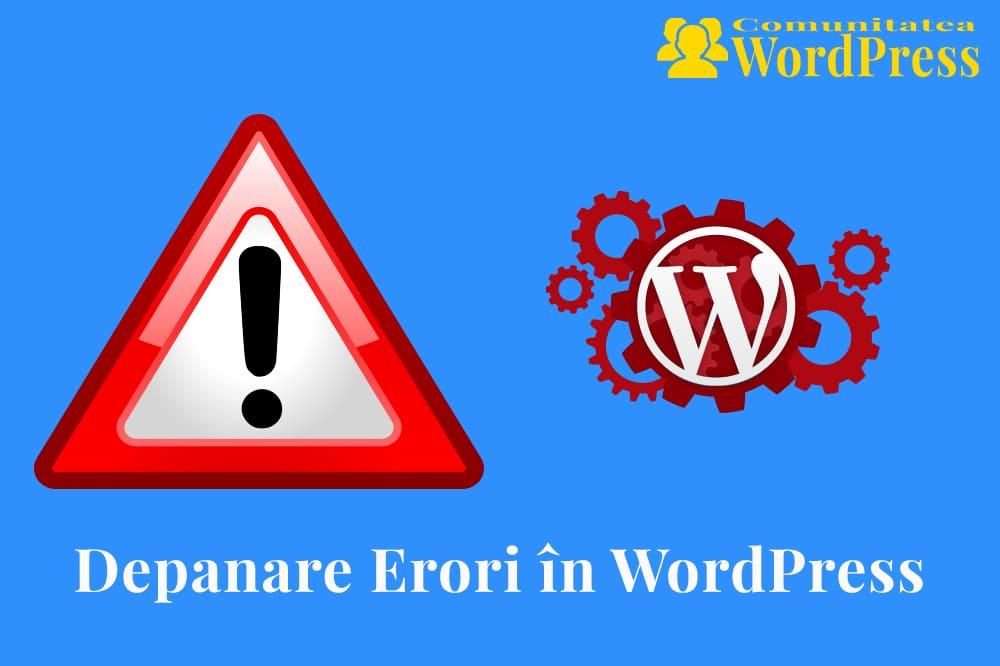 Depanare Erori în WordPress - Ghid pentru Începători Pas cu Pas