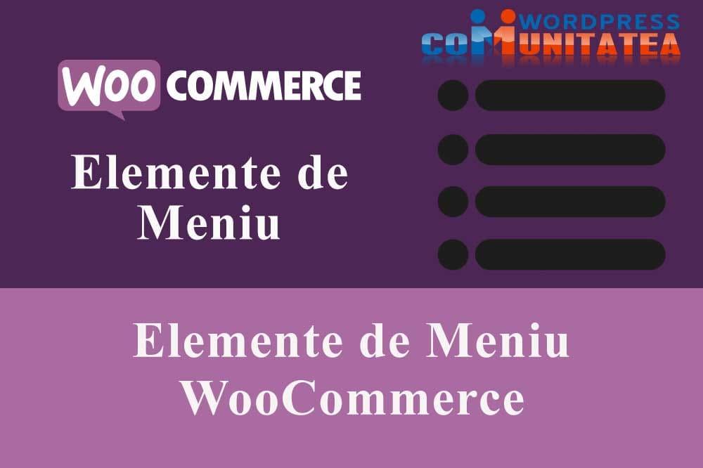 Elemente de Meniu WooCommerce