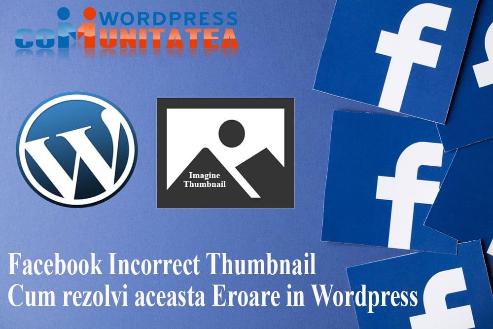 Facebook Incorrect Thumbnail - Cum rezolvi aceasta Eroare in Wordpress