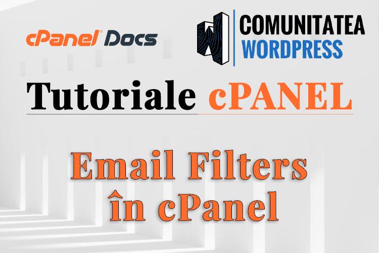 Filtre de Email – Cum se gestionează în interfața cPanel