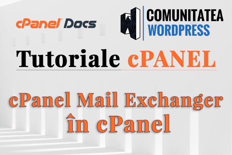 Mail Exchanger (MX) - Cum gestionați înregistrările în cPanel