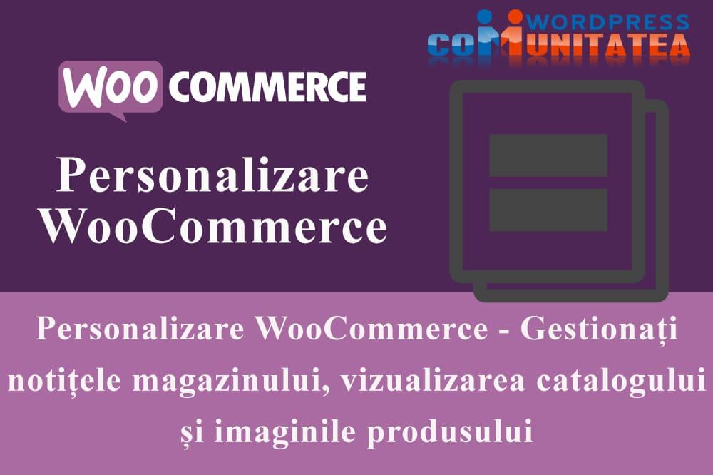 Personalizare WooCommerce - Gestionați notițele magazinului