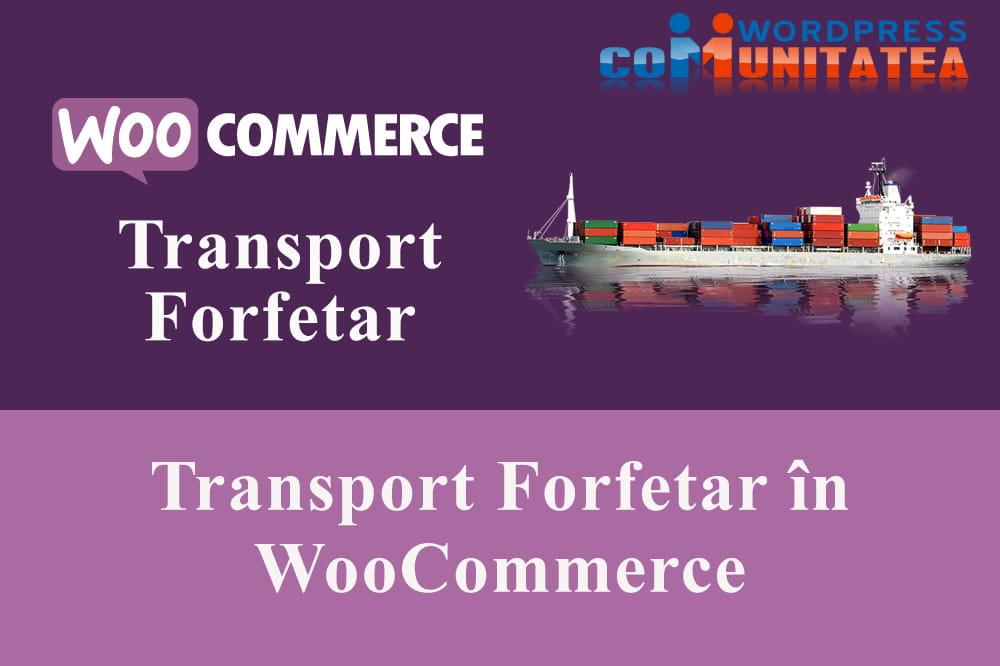 Transport Forfetar în WooCommerce