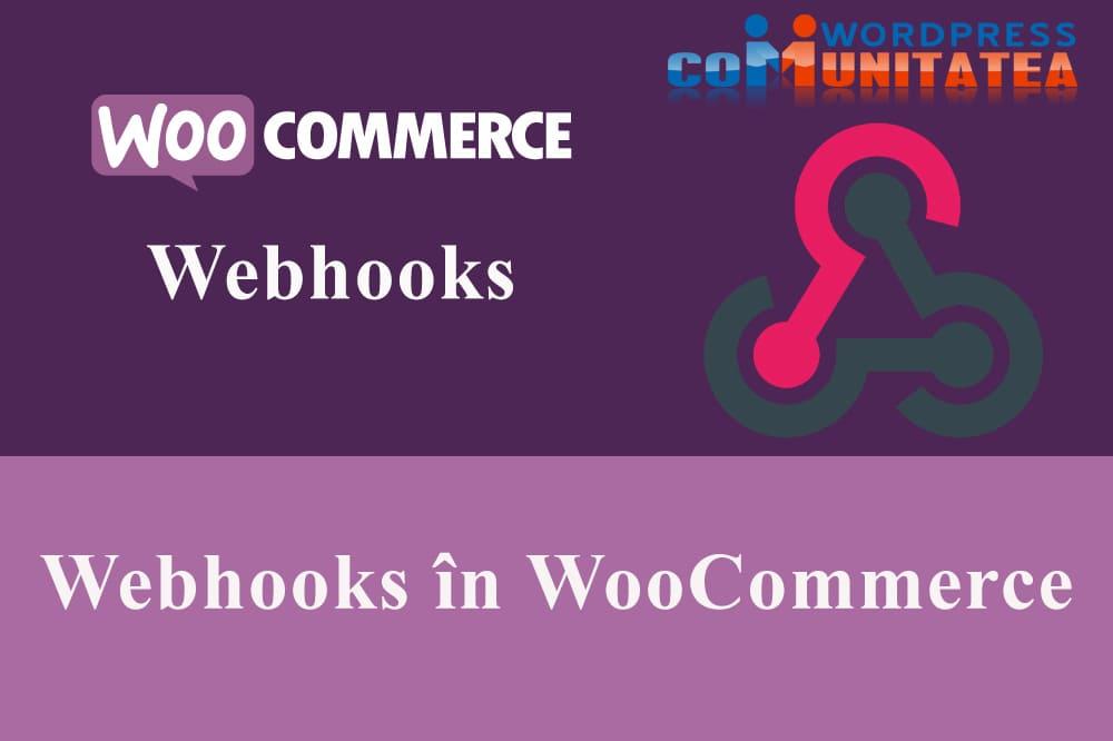 Webhooks în WooCommerce