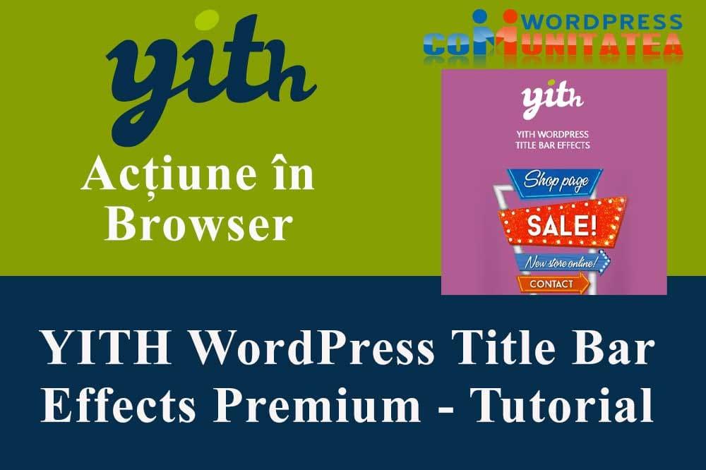 YITH WordPress Title Bar Effects Premium – Tutorial Instalare-Configurare