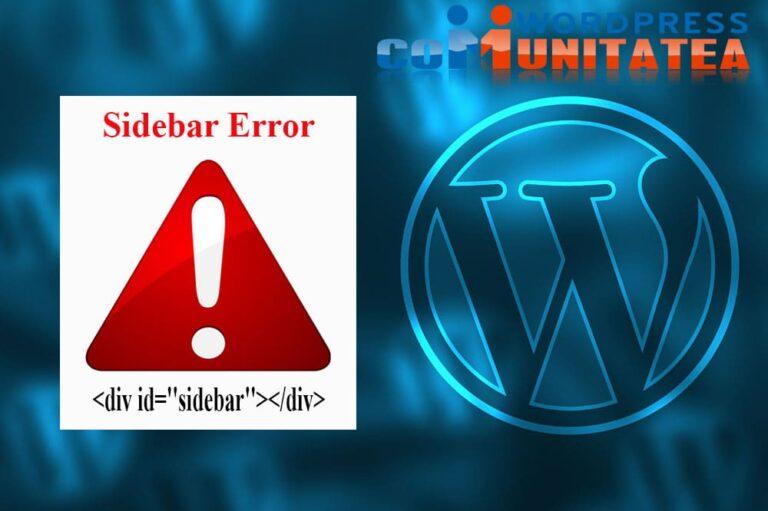Sidebar Error - Cum rezolvi aceasta eroare in Wordpress