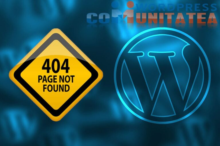 404 Not Found - Cum rezolvi aceasta Eroare in Wordpress
