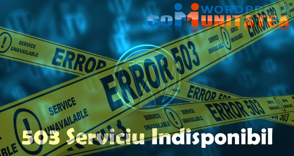 503 Service Unavailable - Cum repari aceasta eroare in Wordpress