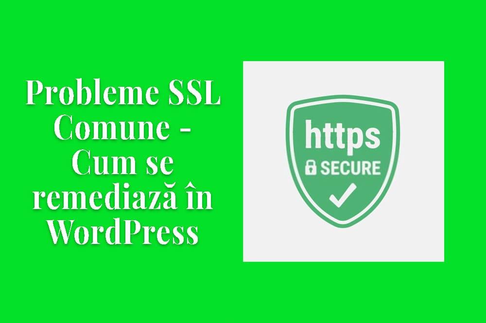 Eroare SSL - Cum se remediază în WordPress