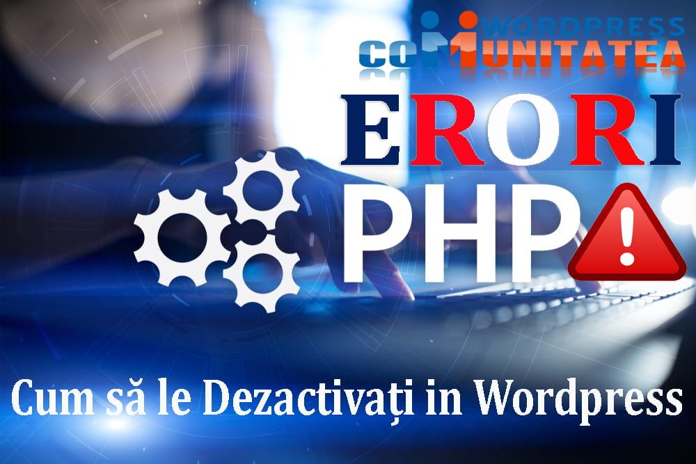Erori PHP - Cum sa le Dezactivati in Wordpress - Comunitatea Wordpress