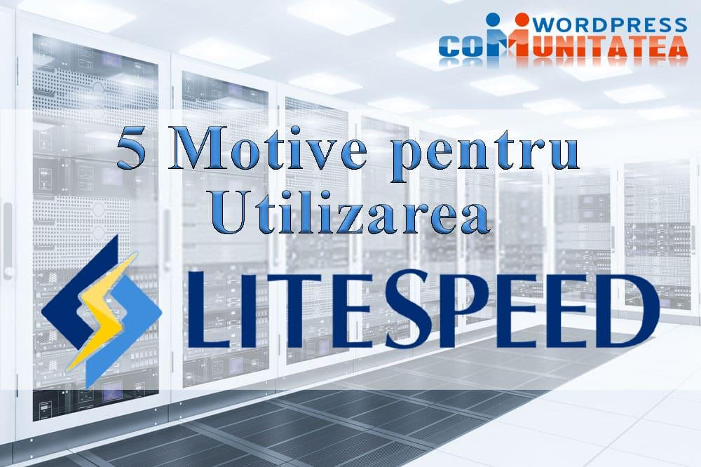 5 Motive pentru Utilizarea LiteSpeed Web Server