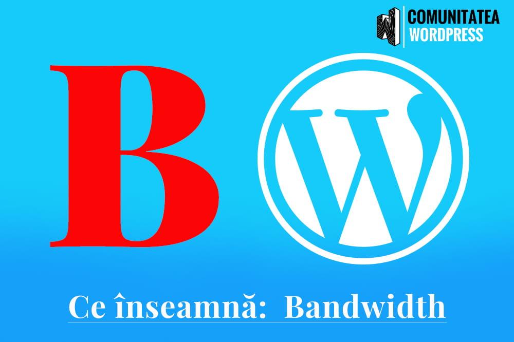 Ce înseamnă: Bandwidth - Lățimea de bandă