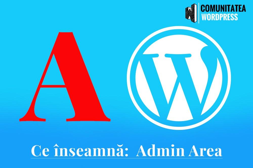Ce înseamnă: Admin Area - Zona de Administrare WordPress
