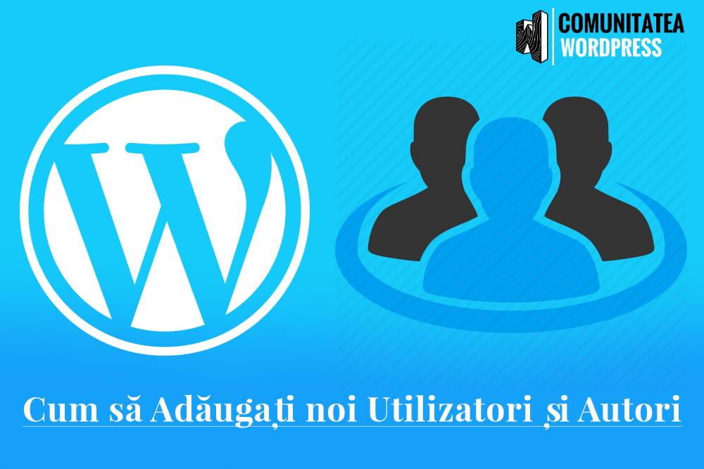 Cum să adăugați noi utilizatori și autori la blogul dvs. WordPress