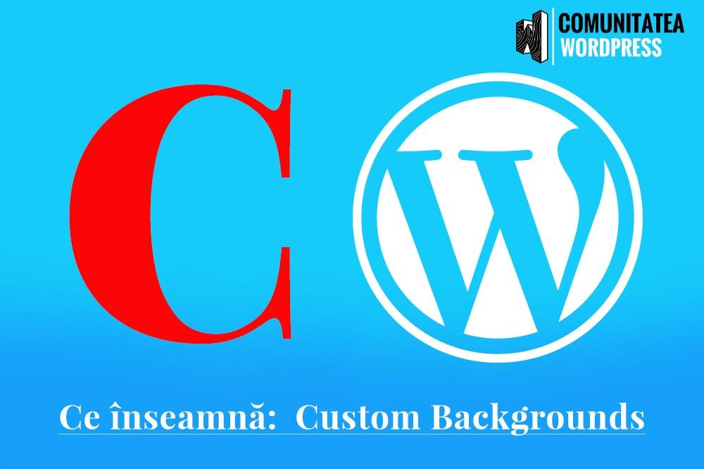 Ce înseamnă: Custom Backgrounds - Fundaluri Personalizate