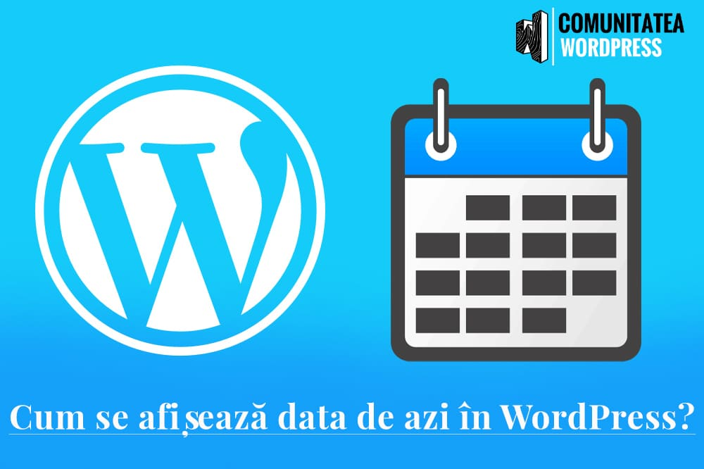 Data de azi în WordPress - Cum se afișează