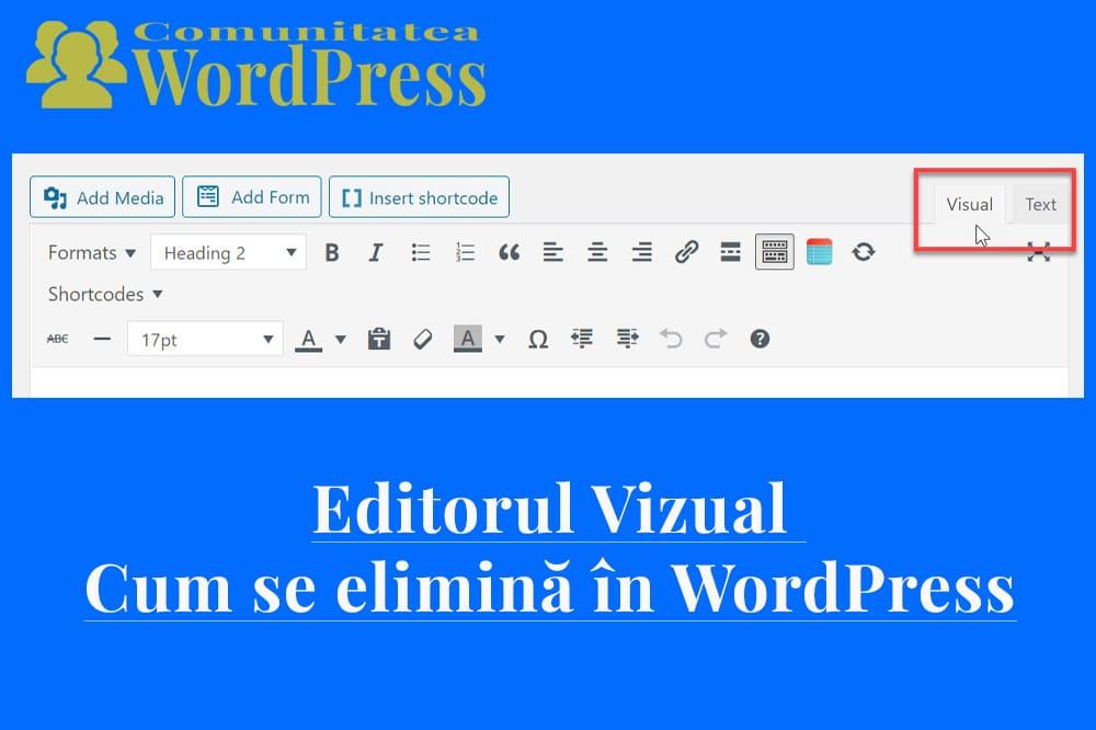 Editorul Vizual - Cum se elimină în WordPress