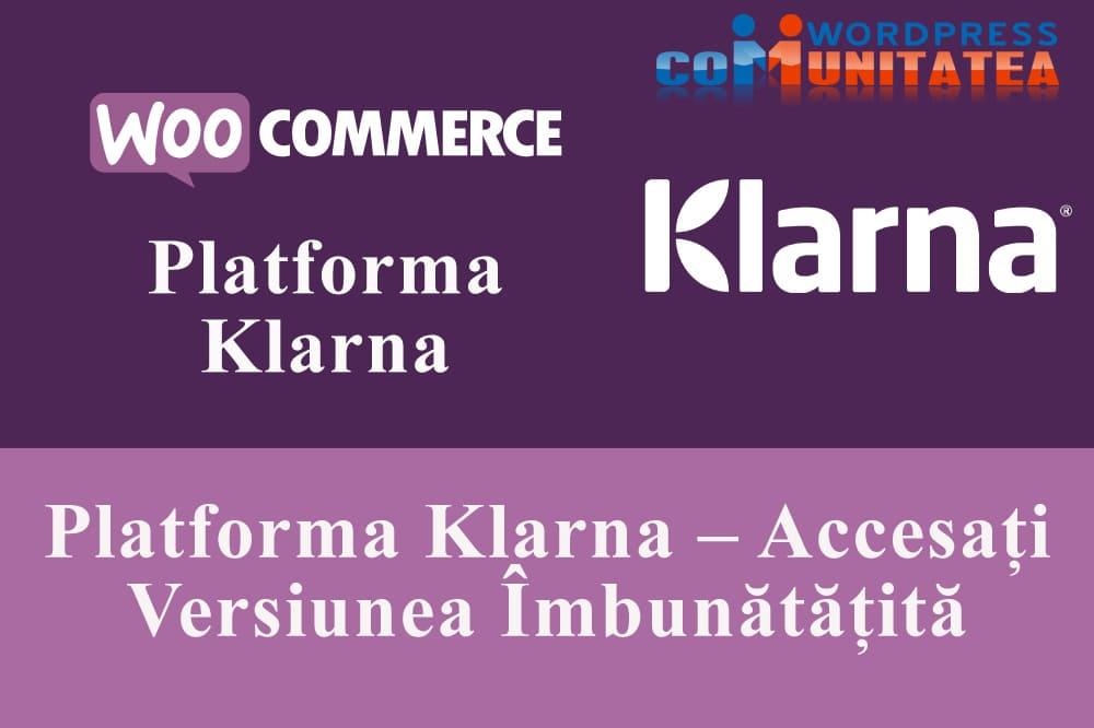 Platforma Klarna – Accesați Versiunea Îmbunătățită