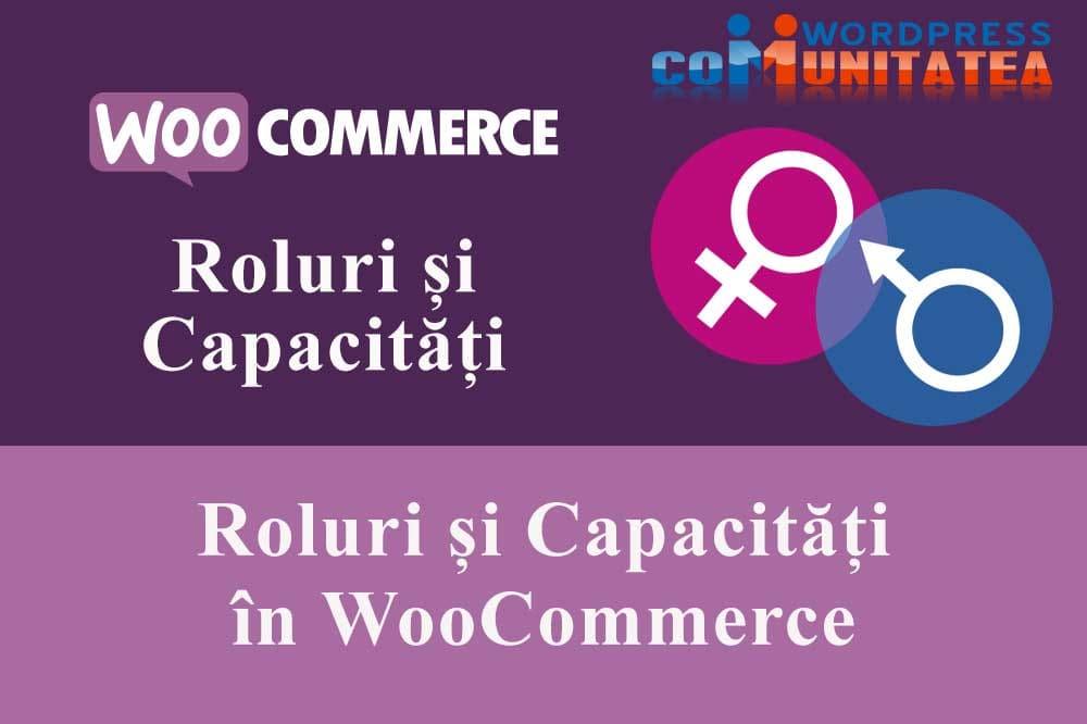 Roluri și Capacități în WooCommerce