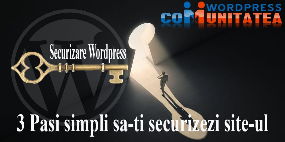 Securitate Wordpress - 3 Pasi Simpli sa-ti Securizezi site-ul tau Wordpress