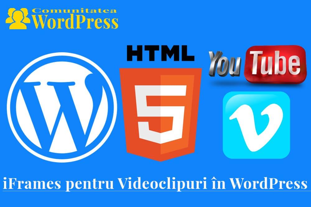 iFrame pentru Videoclipuri în WordPress - De ce este Recomandat?